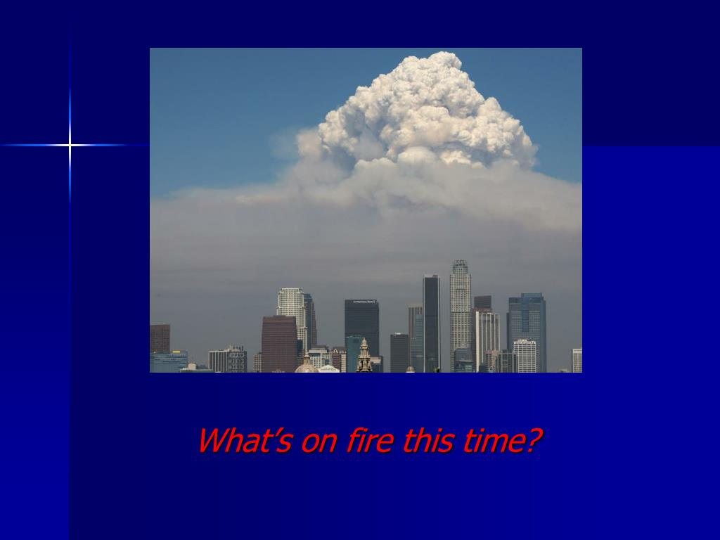 What's on fire this time?
