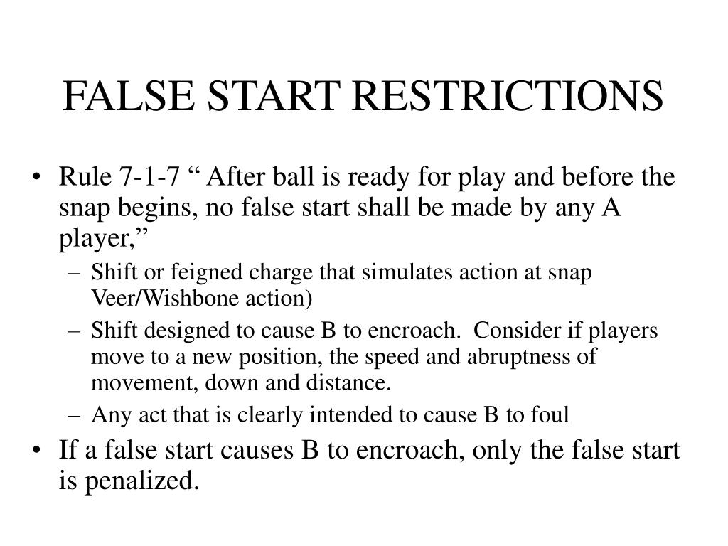 FALSE START RESTRICTIONS