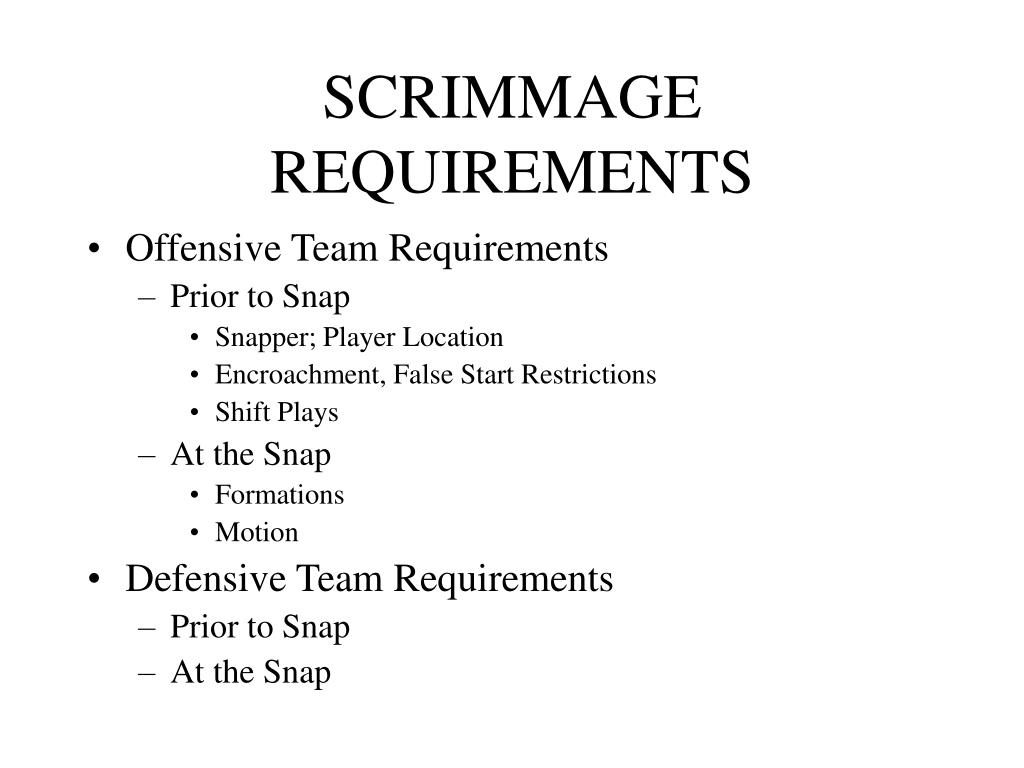 SCRIMMAGE REQUIREMENTS
