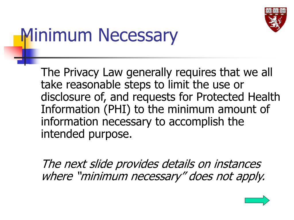 Minimum Necessary