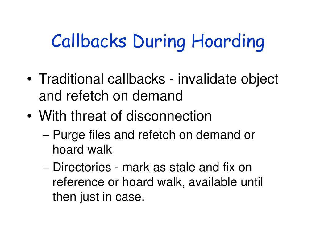 Callbacks During Hoarding