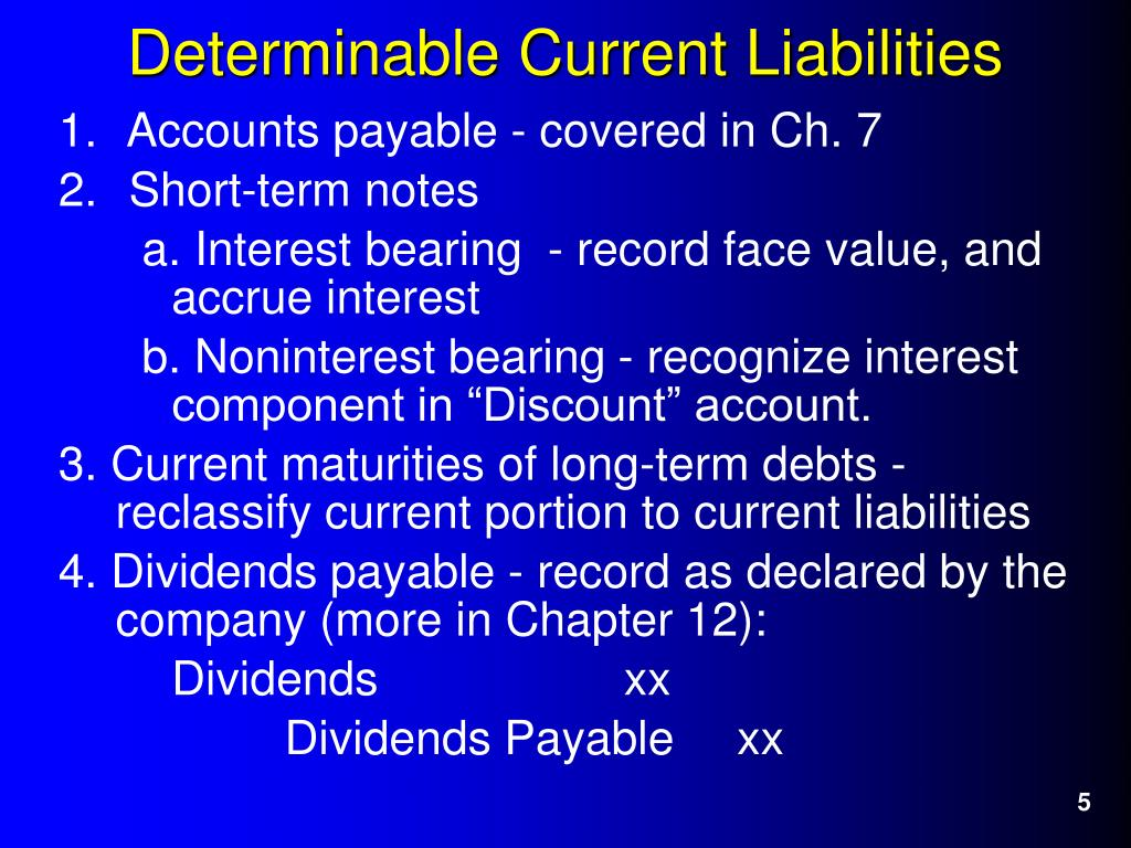1. Accounts payable - covered in Ch. 7