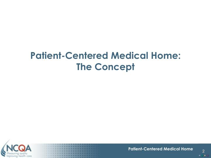 Patient centered medical home the concept
