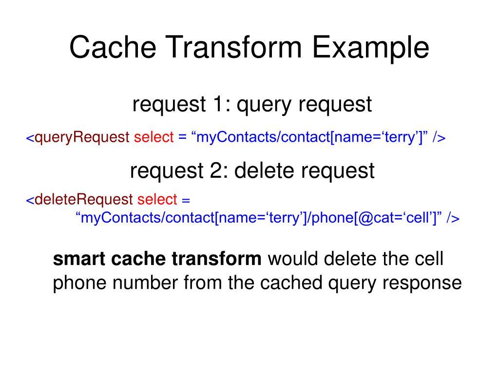 Cache Transform Example