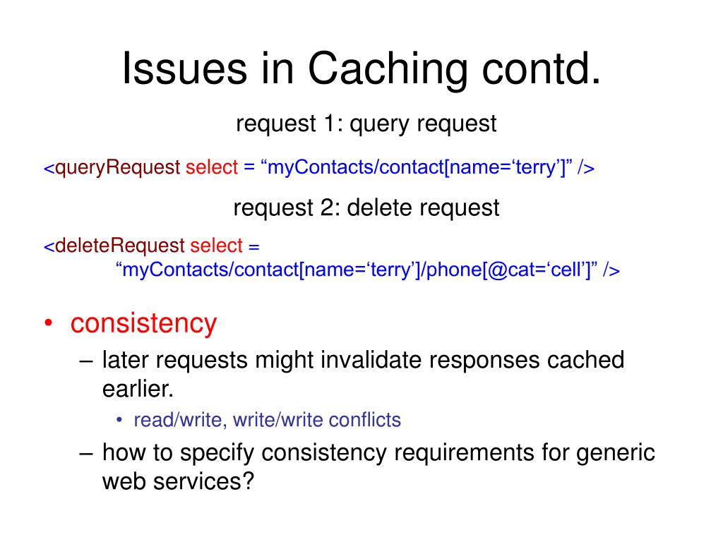Issues in Caching contd.