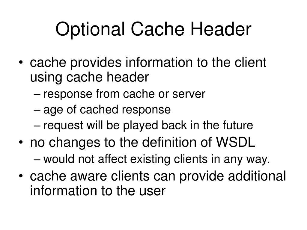Optional Cache Header