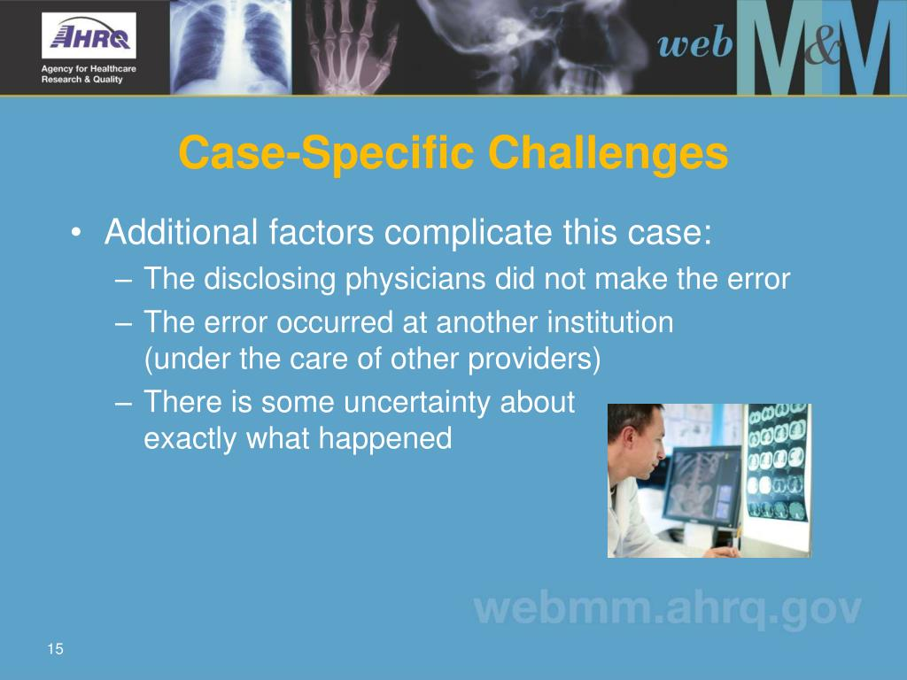 Case-Specific Challenges
