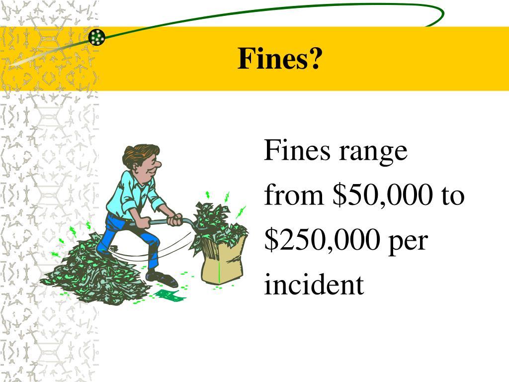 Fines?