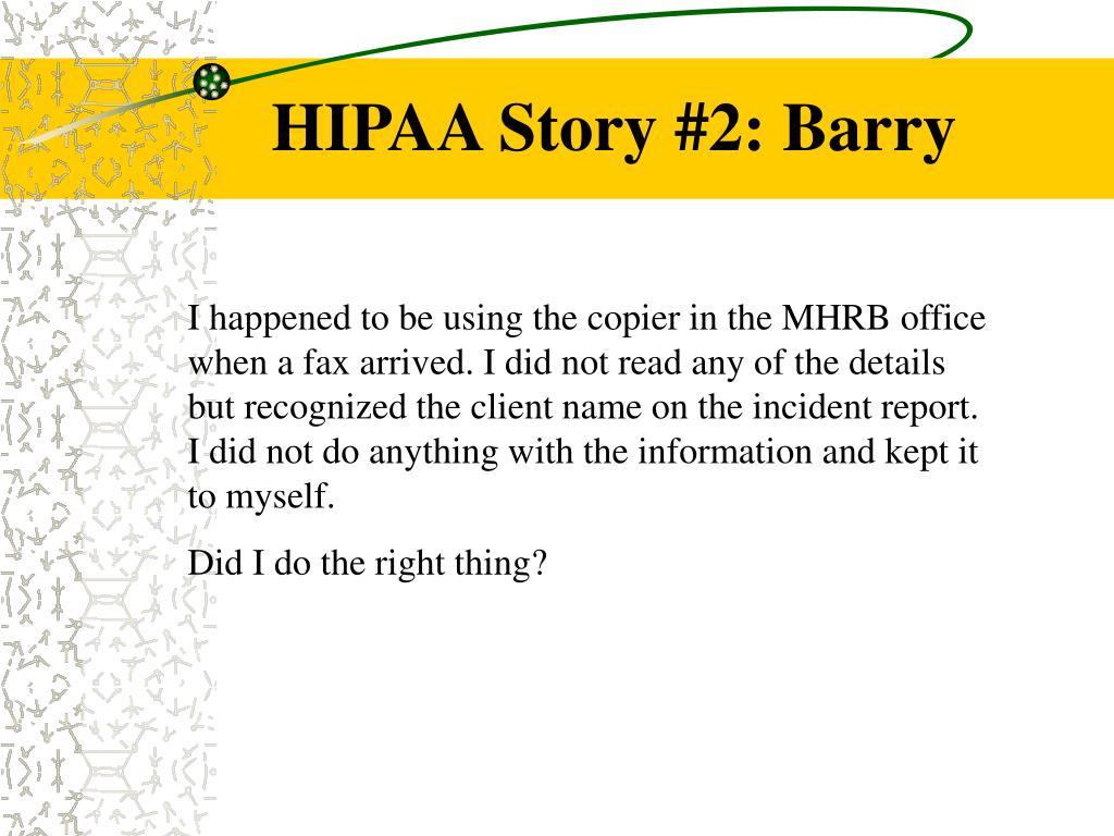 HIPAA Story #2: Barry