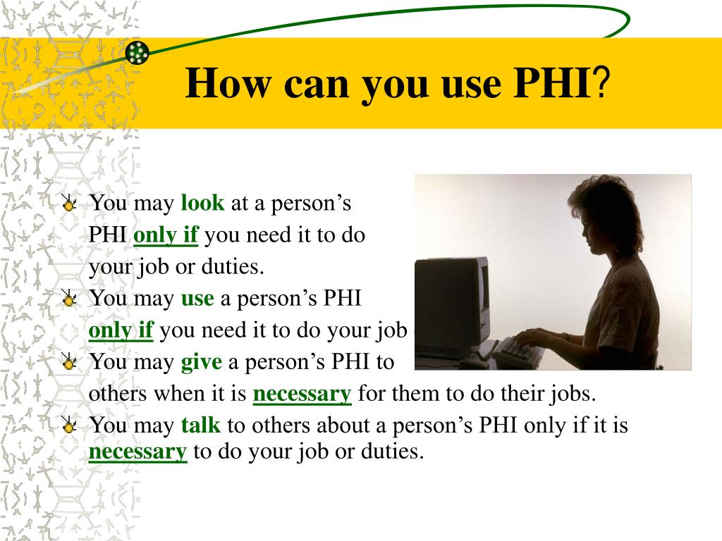 How can you use PHI