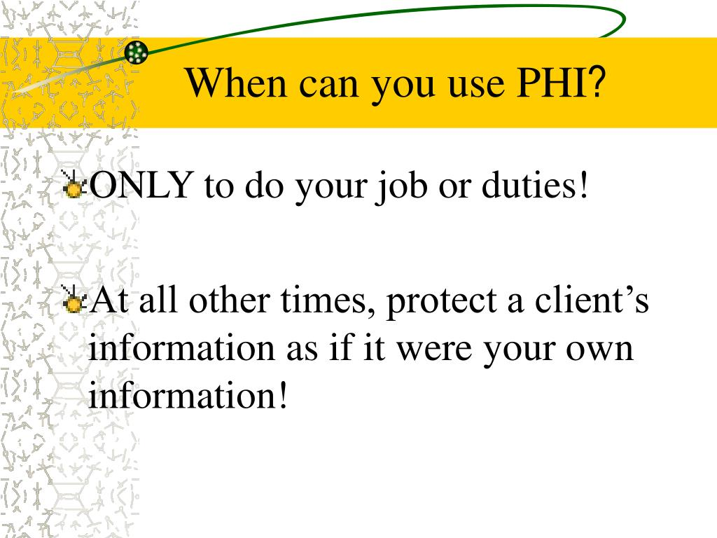 When can you use PHI