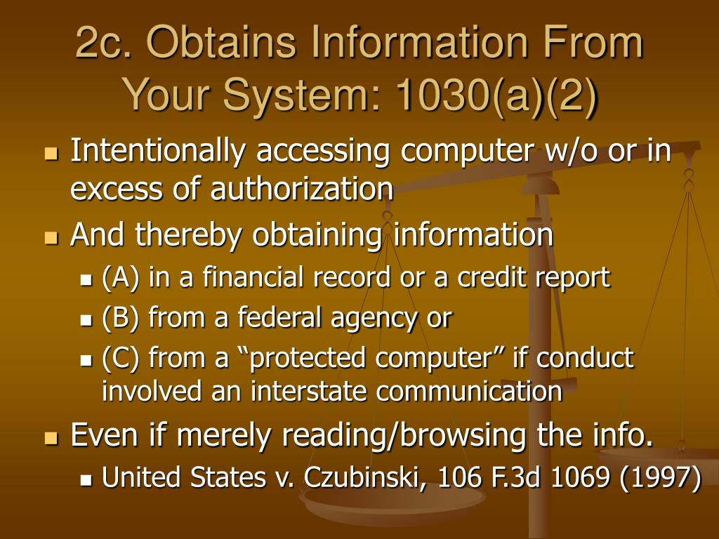 2c. Obtains Information From Your System: 1030(a)(2)