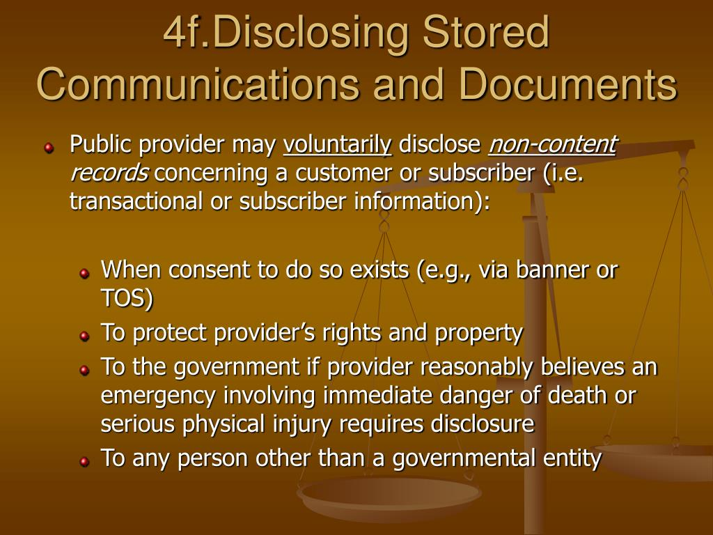 4f.Disclosing Stored Communications and Documents