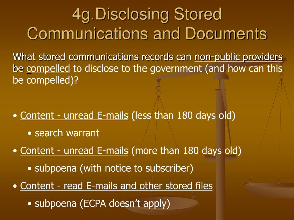 4g.Disclosing Stored Communications and Documents