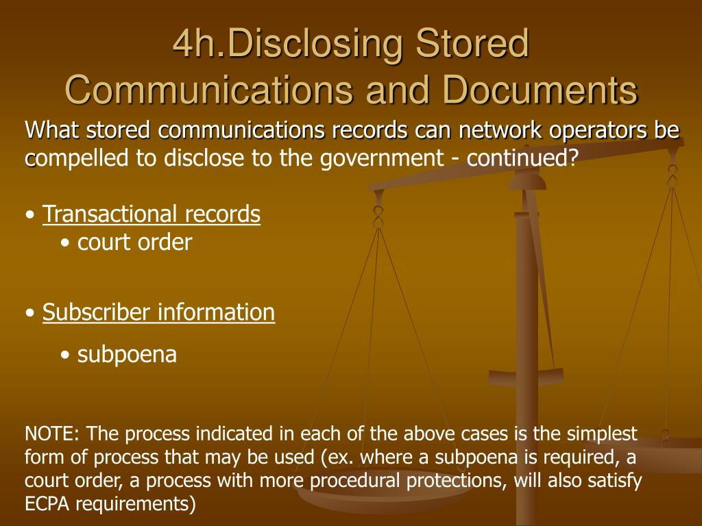 4h.Disclosing Stored Communications and Documents