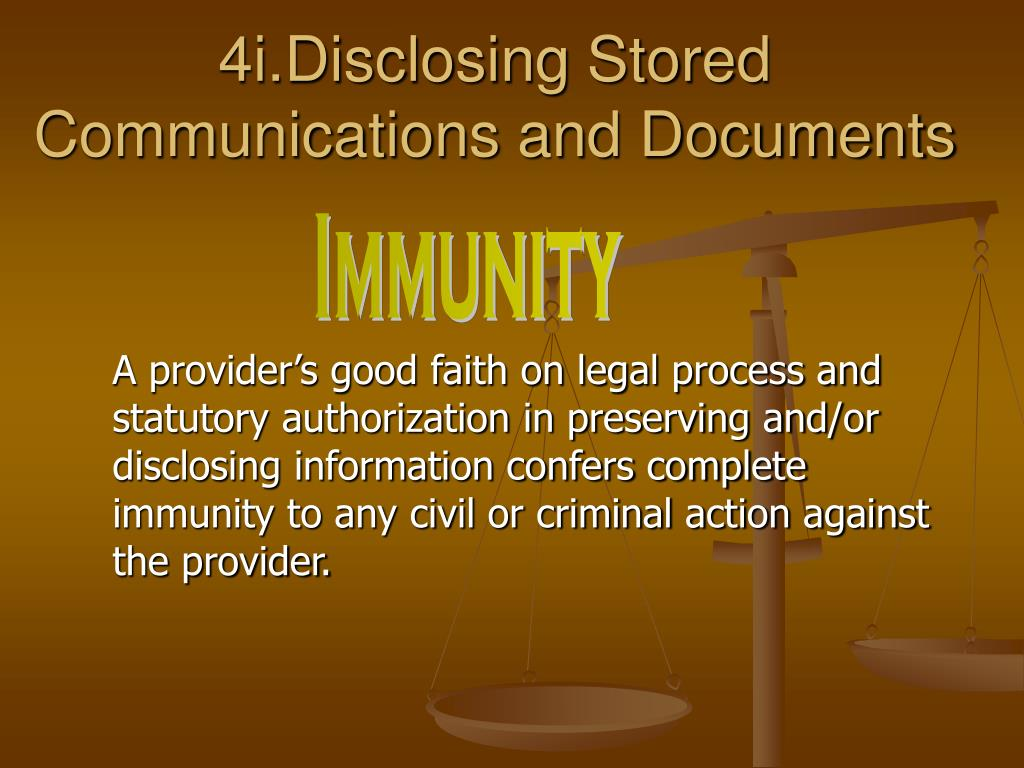 4i.Disclosing Stored Communications and Documents