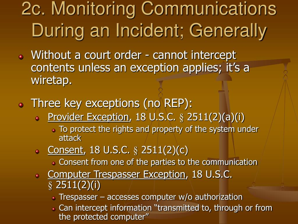 2c. Monitoring Communications During an Incident; Generally