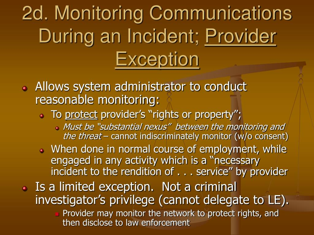 2d. Monitoring Communications During an Incident;