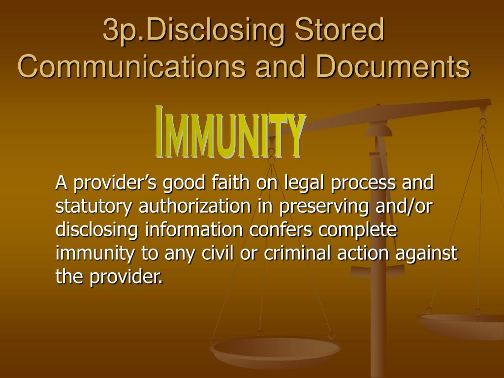 3p.Disclosing Stored Communications and Documents