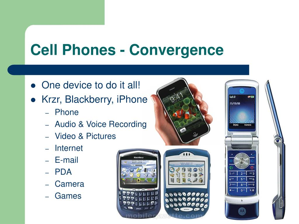 Cell Phones - Convergence
