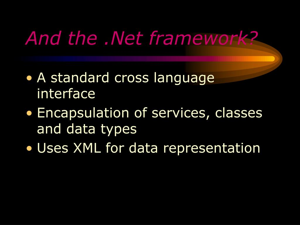 And the .Net framework?