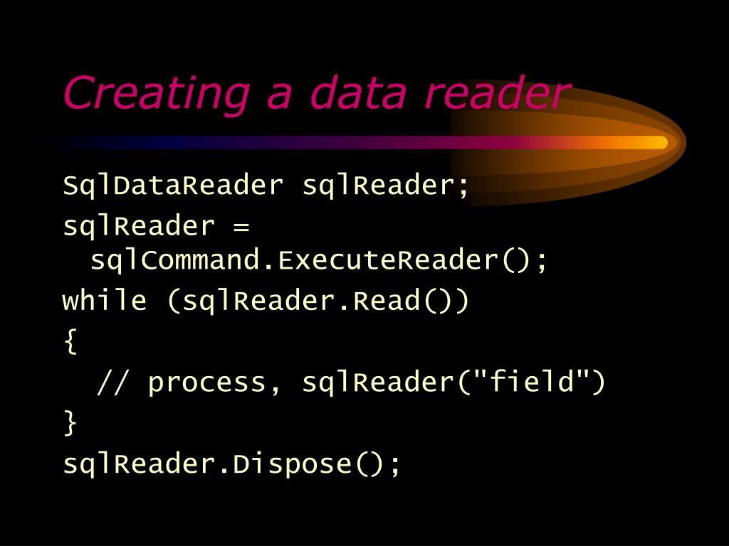 Creating a data reader