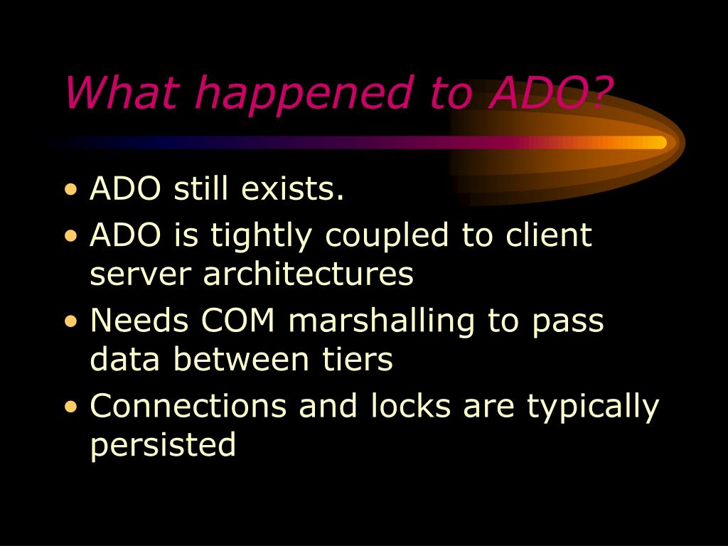What happened to ADO?