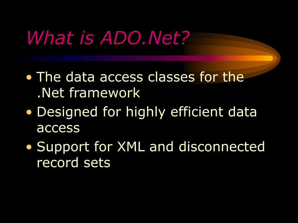 What is ADO.Net?