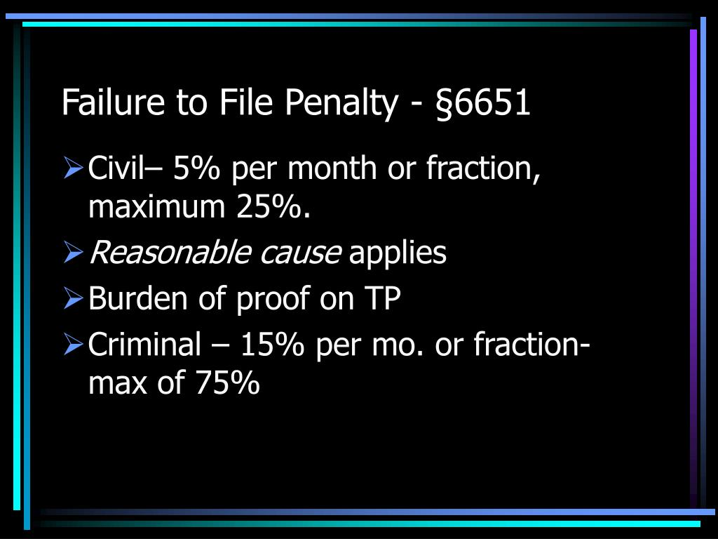 Failure to File Penalty - §6651