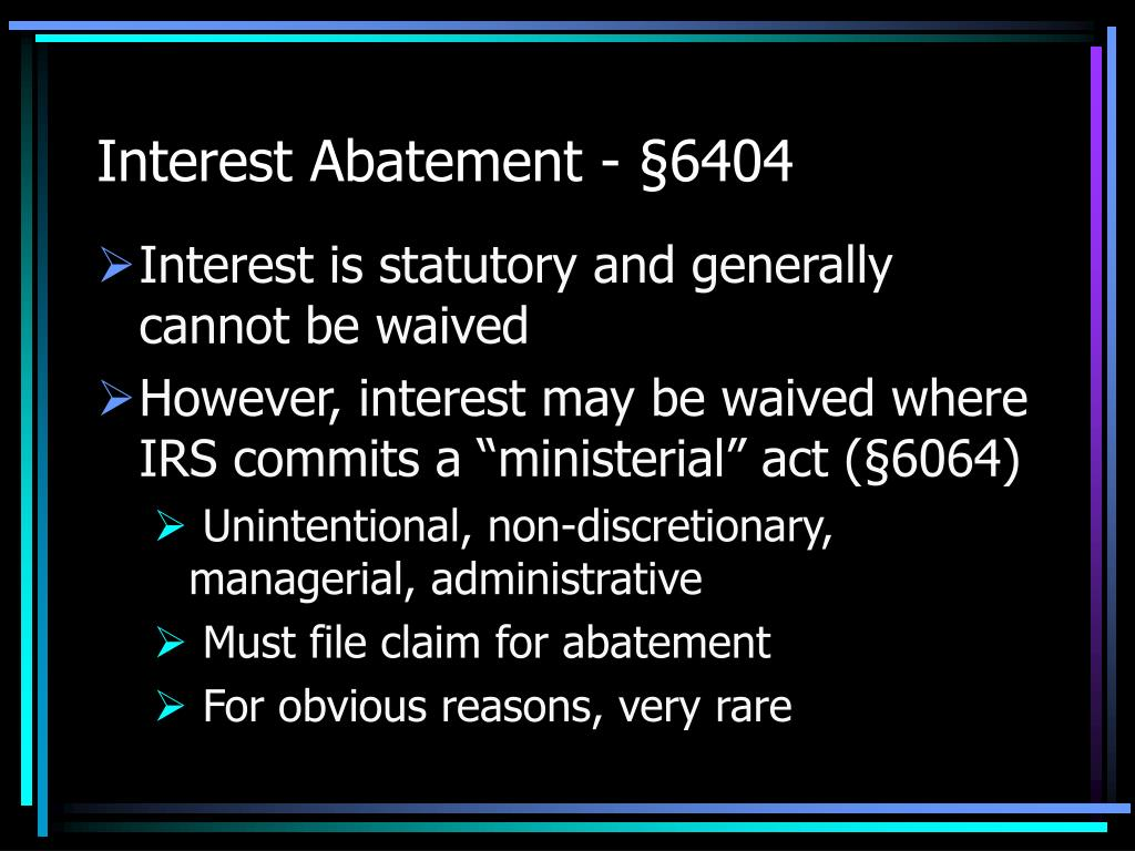 Interest Abatement - §6404