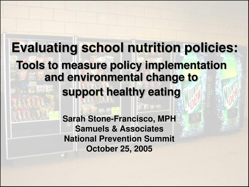 Evaluating school nutrition policies: