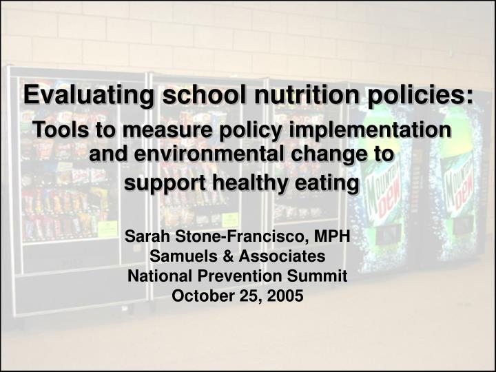 Evaluating school nutrition policies