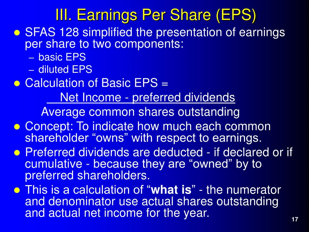 SFAS 128 simplified the presentation of earnings per share to two components: