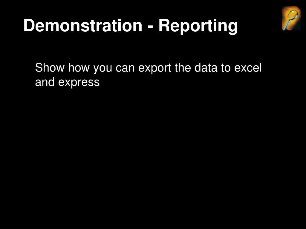 Demonstration - Reporting