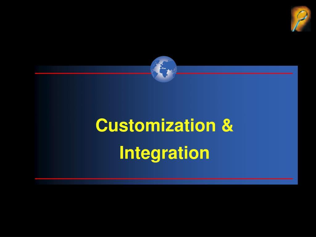 Customization &