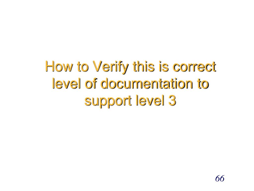 How to Verify this is correct level of documentation to support level 3