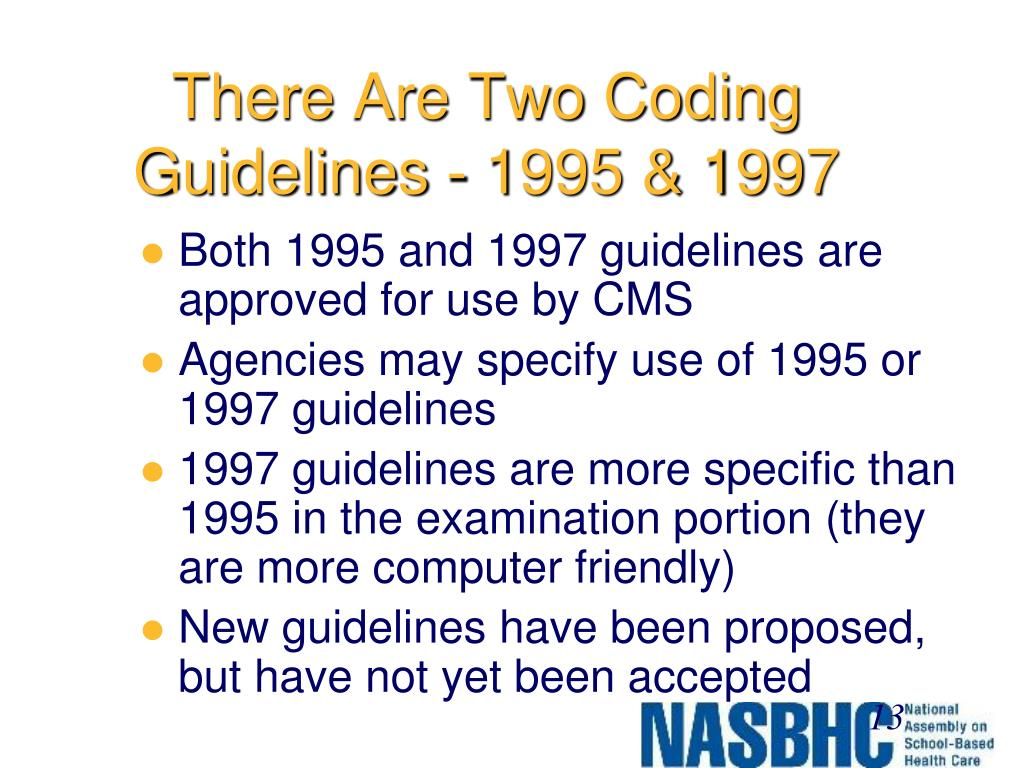 There Are Two Coding Guidelines - 1995 & 1997