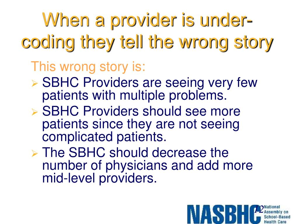 When a provider is under-coding they tell the wrong story