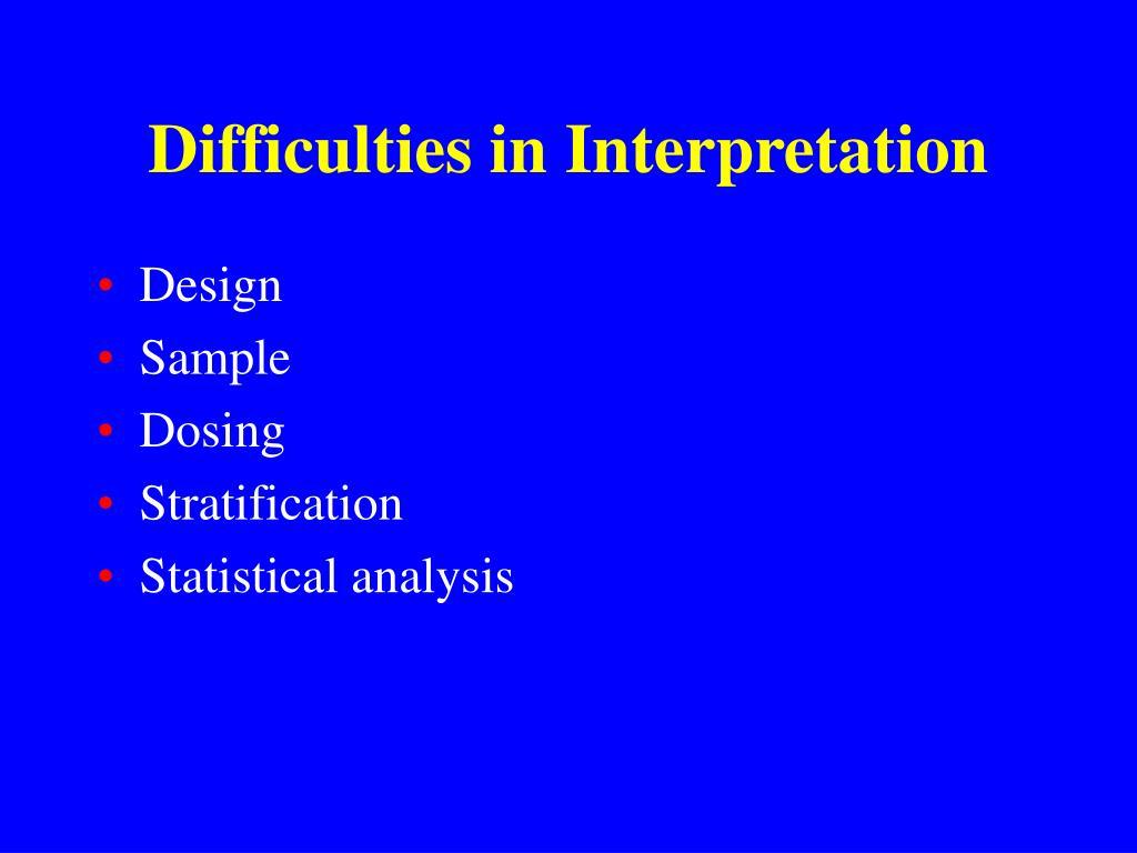 Difficulties in Interpretation