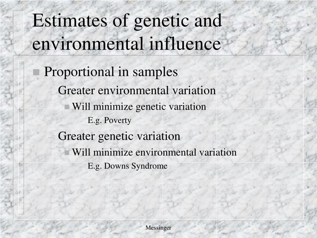 Estimates of genetic and environmental influence