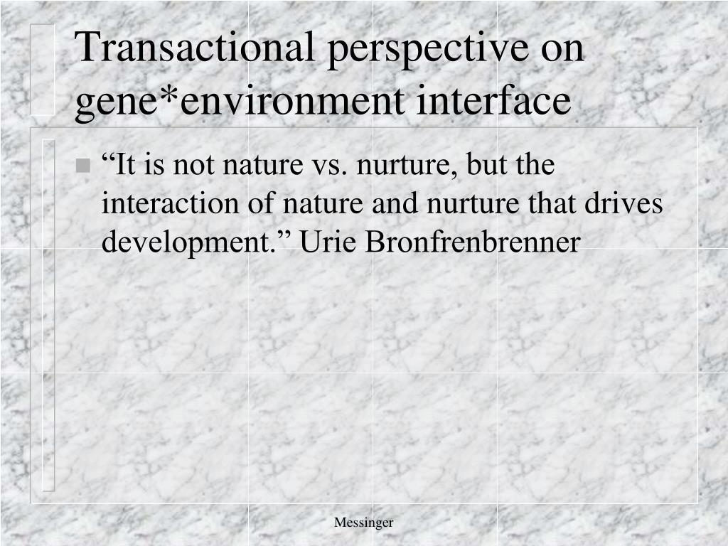 Transactional perspective on gene*environment interface