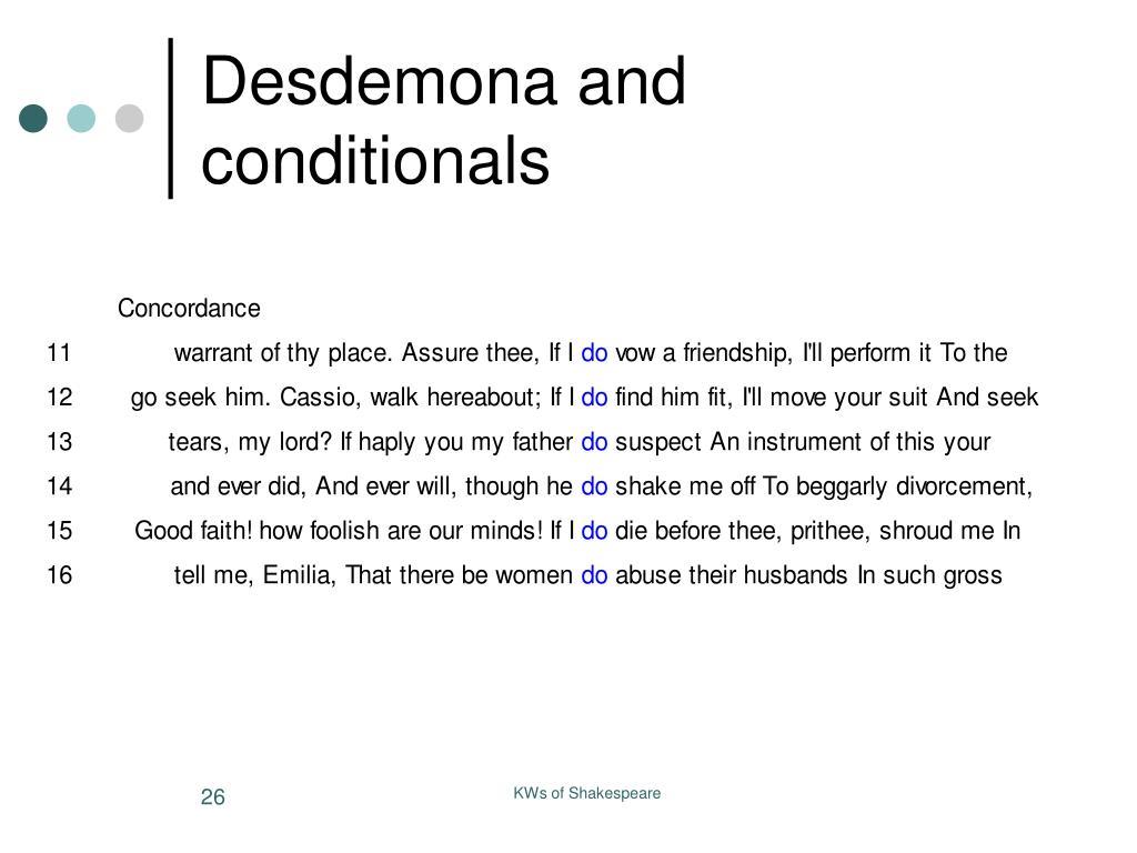 Desdemona and conditionals