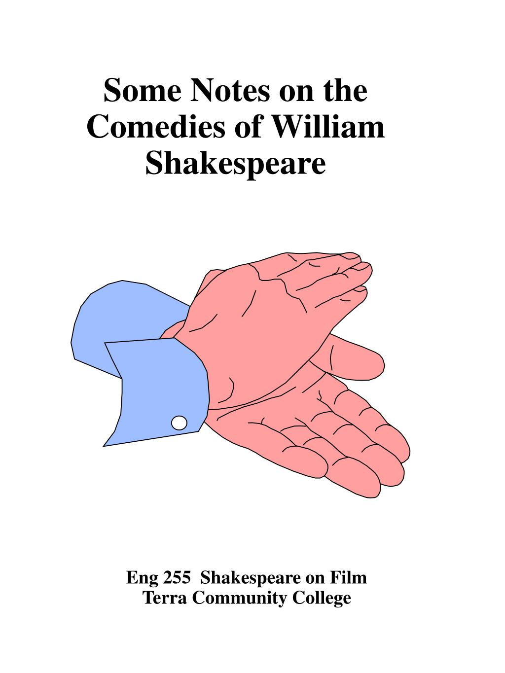 Some Notes on the Comedies of William Shakespeare