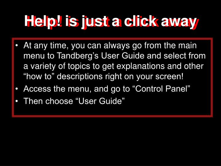 Help! is just a click away