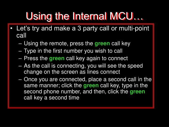 Using the Internal MCU…