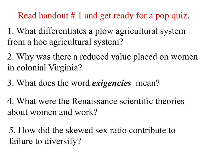 Read handout # 1 and get ready for a pop quiz