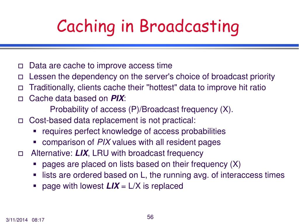 Caching in Broadcasting