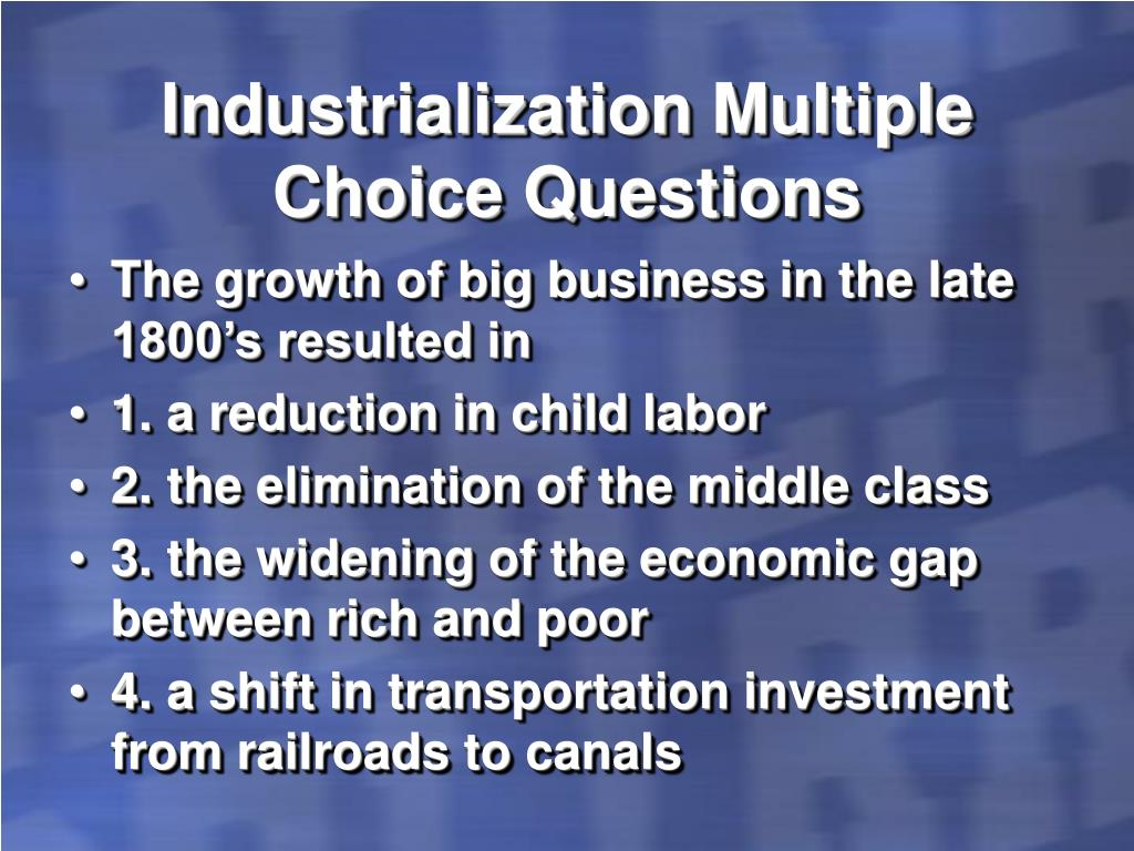 Industrialization Multiple Choice Questions