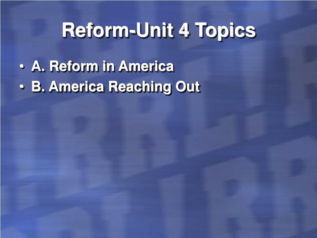 Reform-Unit 4 Topics