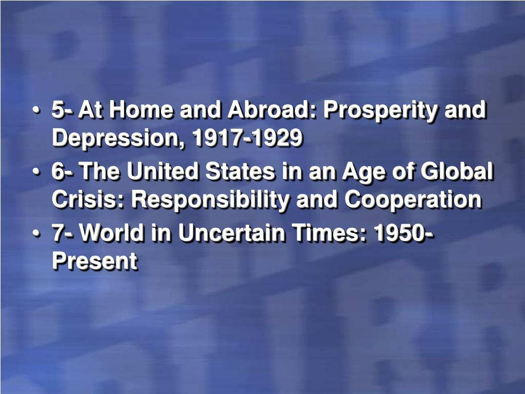 5- At Home and Abroad: Prosperity and Depression, 1917-1929